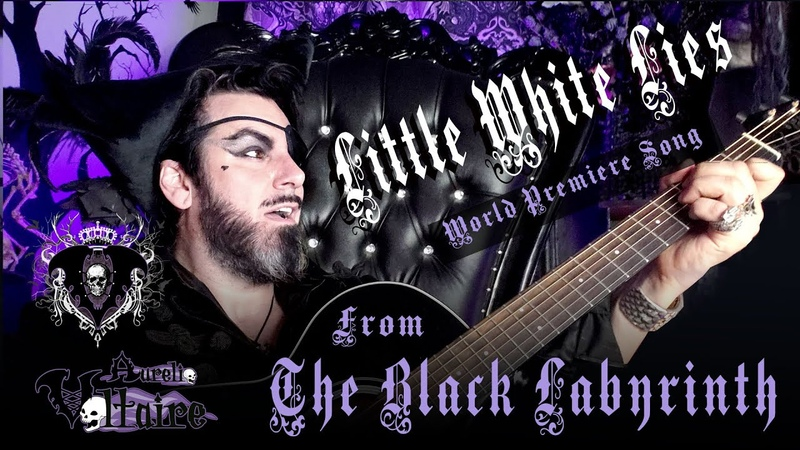 Little White Lies by Aurelio Voltaire World Premiere Song from The Black Labyrinth