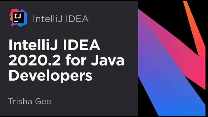 IntelliJ IDEA 2020 2 for Java Developers 2020