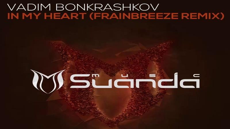 Vadim Bonkrashkov In My Heart Frainbreeze Extended Remix