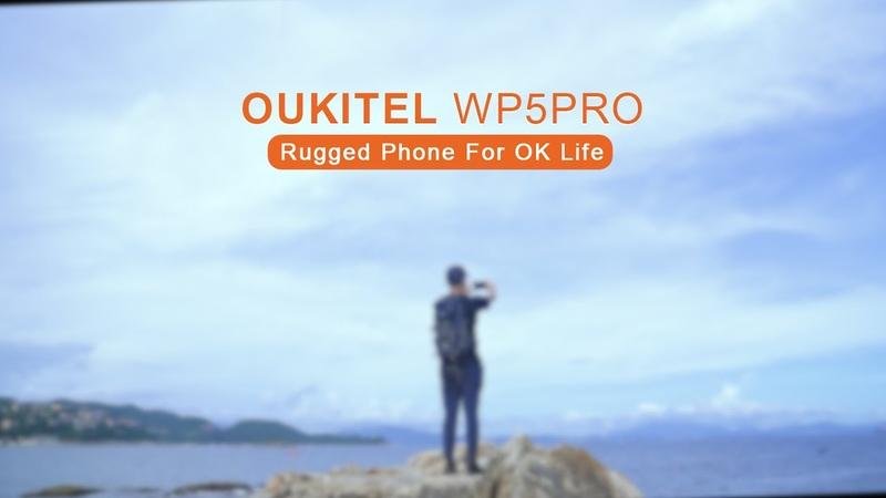 Introducing OUKITEL WP5 Pro rugged phone for OK life