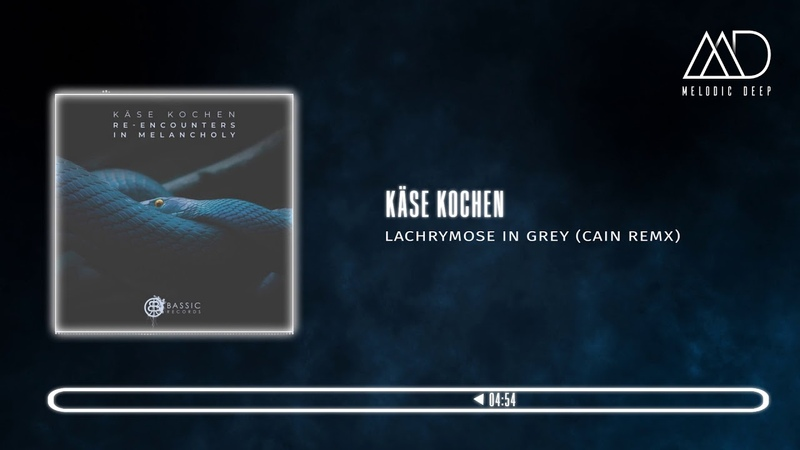 PREMIERE Käse Kochen Lachrymose In Grey CAIN Remx Bassic Records