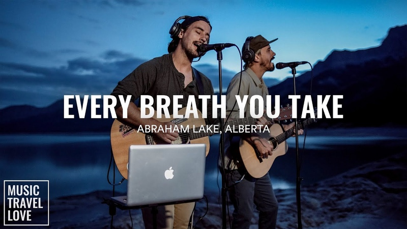 Every Breath You Take Music Travel Love Abraham Lake Alberta Canada The Police Cover
