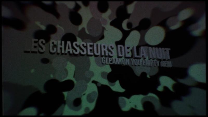 Les Chasseurs De La Nuit Gleam On You Empty Gem album teaser