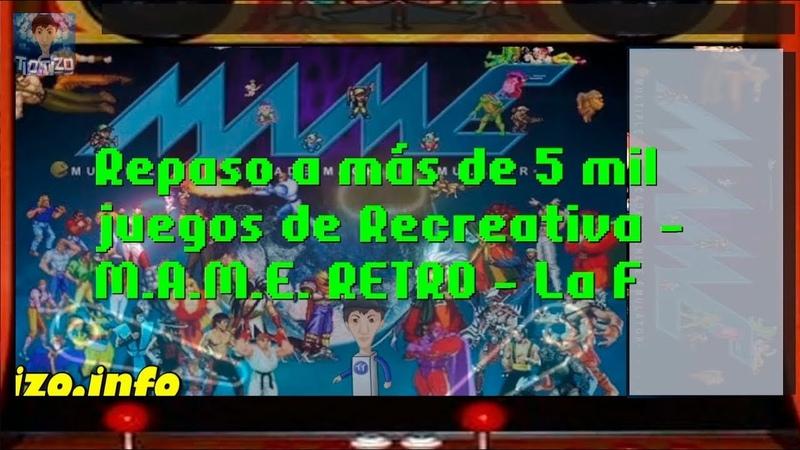 Repaso a más de 5 mil juegos de Recreativa - M.A.M.E. RETRO - La F - resubida de Twitch