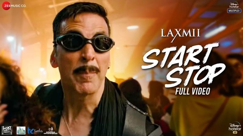 Start Stop Full Video Laxmii Akshay Kumar Raja Hasan Tanishk Bagchi Vayu