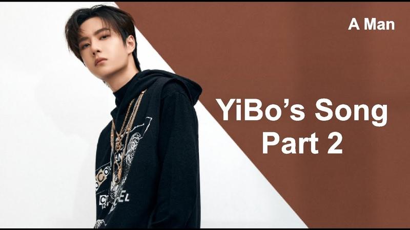 YiBos great songs - Part 2 - Vương Nhất Bác