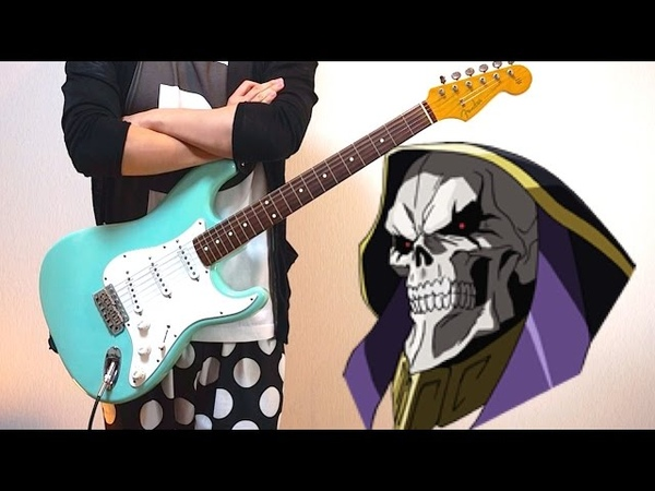 Overlord OP Clattanoia Guitar Cover オーバーロード OP ギターで弾いてみた OxT