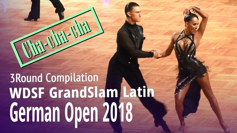 GrandSlam Latin = Cha cha cha = GOC 2018 = 3Round Compilation