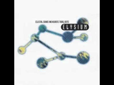 Elysium Celestial Sounds And Neurotic Tribal Beats