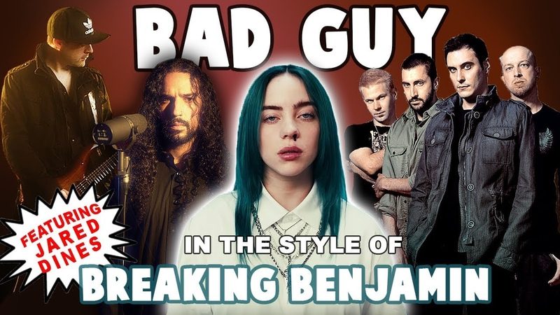Bad guy in the style of Breaking Benjamin feat Jared Dines