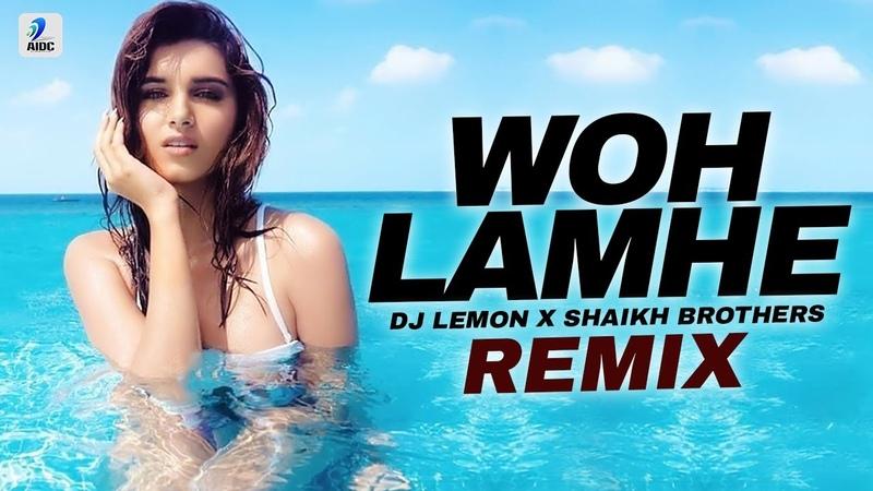 Woh Lamhe (Remix) | DJ Lemon X Shaikh Brothers | Latest Bollywood Remix | Atif Aslam | Emraan Hashmi