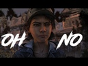 Clementine Oh No The Walking Dead GMV The Final Season