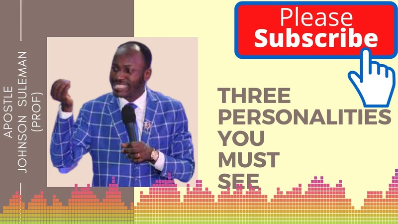 Apostle Johnson Suleman Prof Three Personalities You Must See