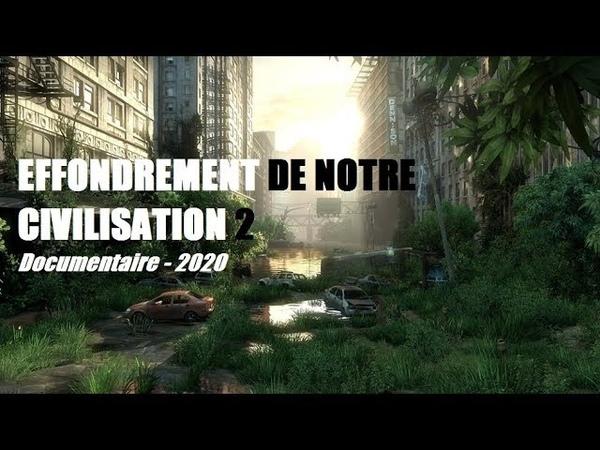 Effondrement de notre civilisation 2 - Documentaire Reportage (2020 G-Bazar) HD