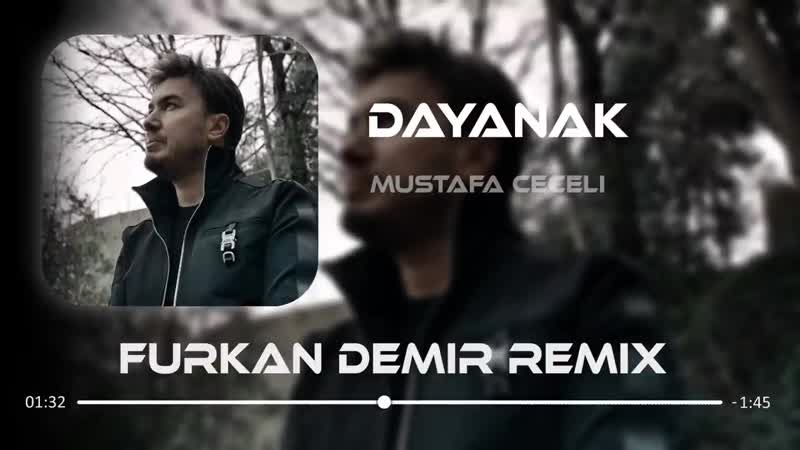 Furkan Demir feat Mustafa Ceceli - Dayanak Remix ( Official Video Klip ) 2021
