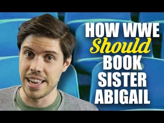 How WWE Should Book Sister Abigail