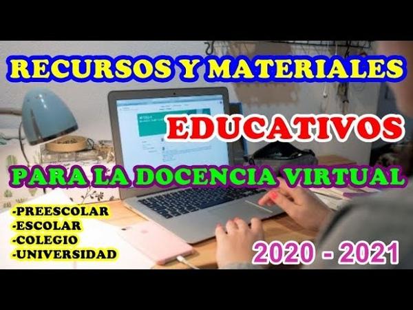 Recursos y materiales educativos para la docencia virtual 2020 2021