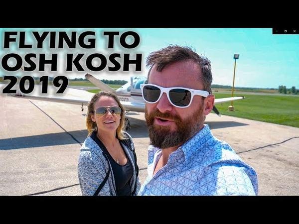 Flying To Osh Kosh 2019 in a V-Tail Bonanza