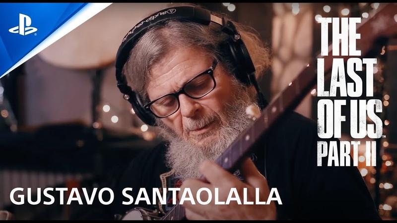 GUSTAVO SANTAOLALLA SHOW MUSICAL PARA LOS FANS de The Last Of Us Part II