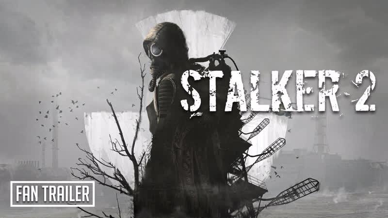 S.T.A.L.K.E.R. 2 fan trailer
