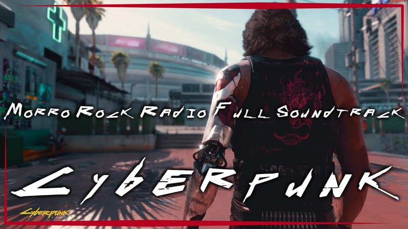 Cyberpunk 2077 Morro Rock Radio Full Soundtrack OST with Timestamps