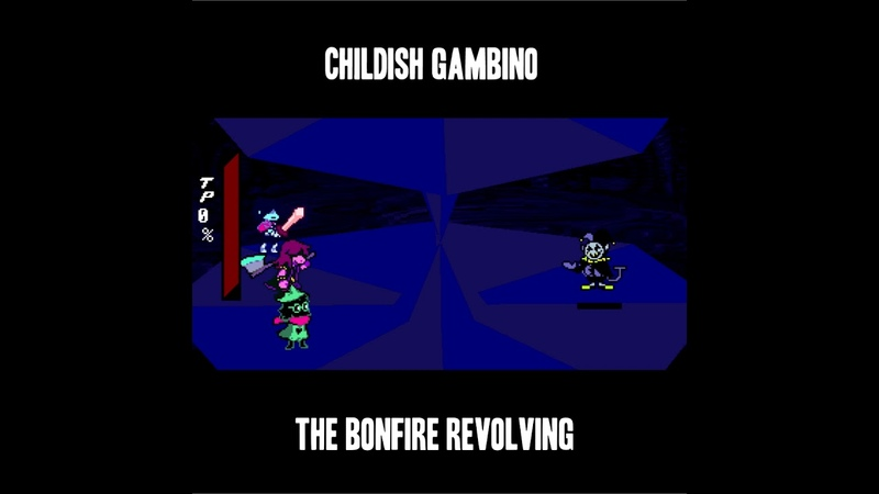 THE BONFIRE REVOLVING Childish Gambino Toby Fox Mashup