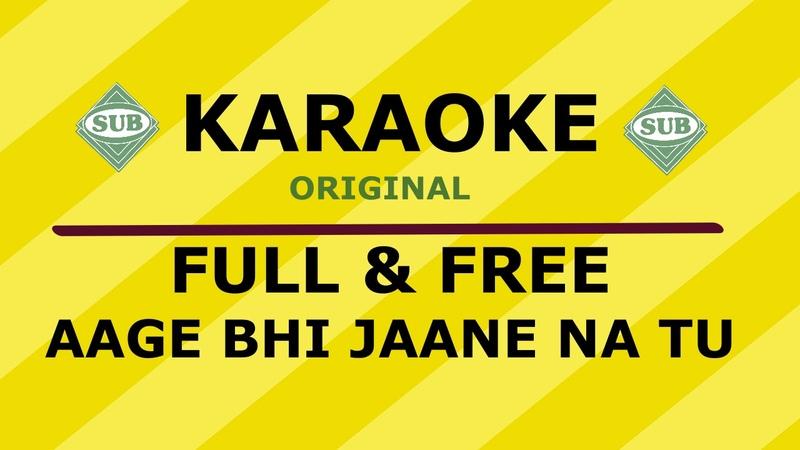 Aage bhi jaane na tu karaoke waqt sub ka channel presents