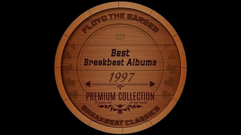 Best Old School Breakbeat Albums 1997 PART 1 (Big Beat mix)