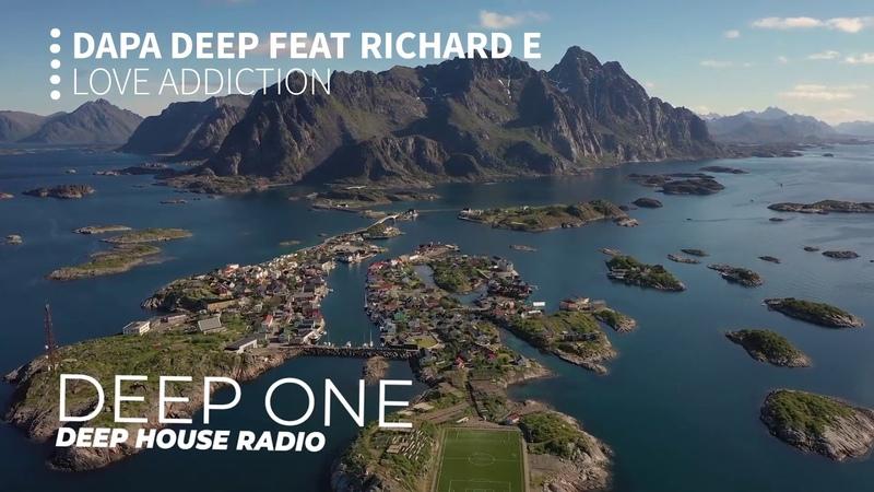 Dapa Deep feat Richard E Love Addiction