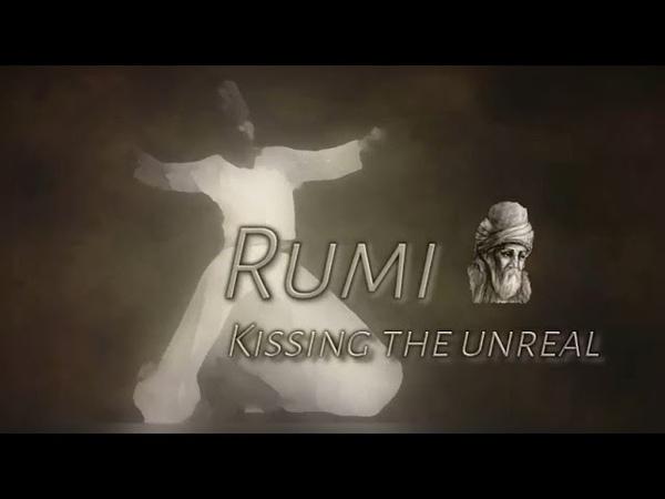 Rumi Kissing the Unreal