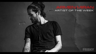 Armen Miran  Artist of the Week  March 2019