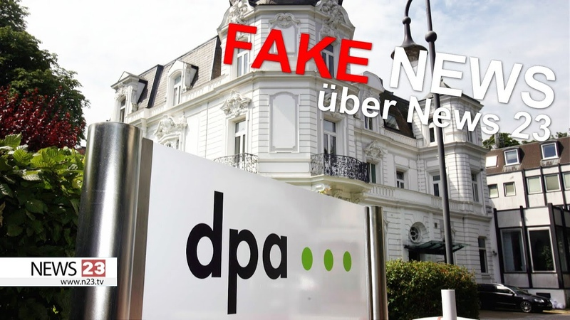 """Deutsche Presse Agentur dpa verbreitet """"FAKE NEWS über NEWS 23"""