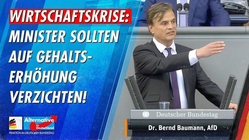 Wirtschaftskrise Minister sollten auf Gehaltserhöhung verzichten Bernd Baumann AfD Fraktion