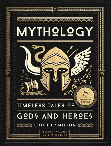 Mythology  Timeless Tales of Gods and Heroes, Deluxe Illustrated Edition. by Hamilton, Edith