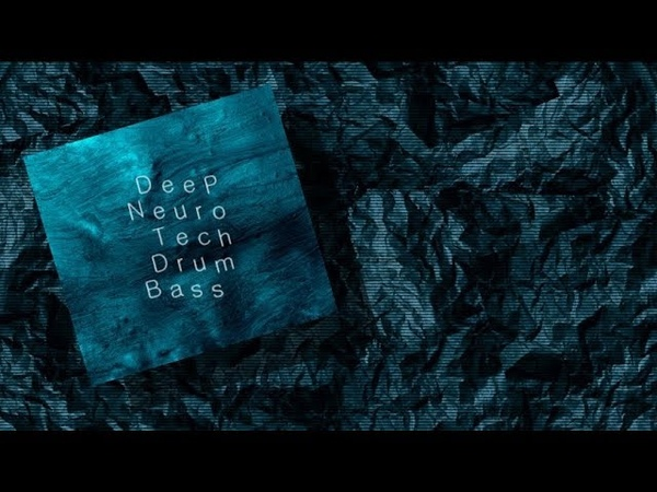 Deep Neuro Tech DnB Mix (N522)