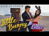 Премьера клипа! Alex Sparrow - Little Bunny