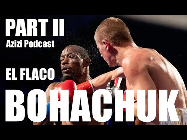 Serhii 'El Flaco' Bohachuk Part 2 Why I Got Noticed