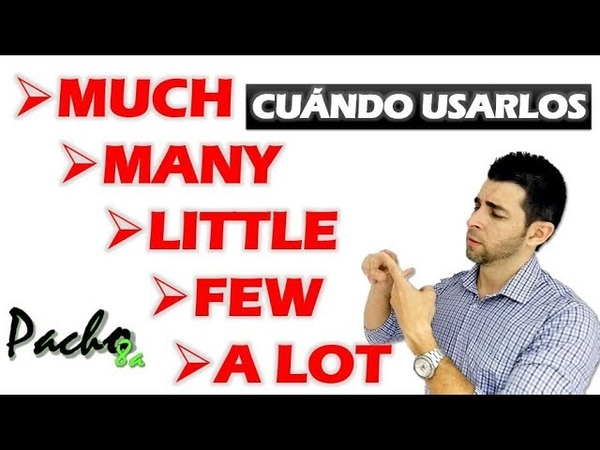 Cuándo usar MUCH - MANY - A LITTLE - A FEW - A LOT - Cuantificadores Quantifiers