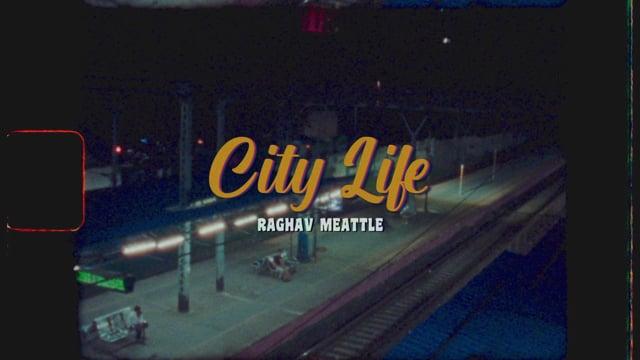 City Life Raghav Meattle Official Music Video Shot on Kodak Super 8