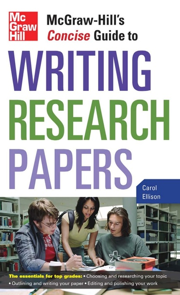 McGraw-Hills Concise Guide to Writing Research Papers by Carol Ellison